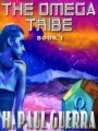 The Omega Tribe Book 1 book cover.
