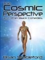 The Cosmic Perspective and Other Black Comedies book cover