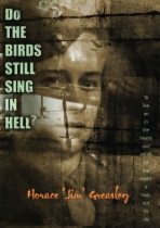 Do The Birds Still Sing In Hell? by Horace 'Jim' Greasley, Ken Scott and Carol Cole book cover