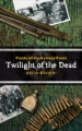 Fiends of the Eastern Front #3: Twilight of the Dead book cover