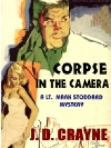Corpse in the Camera: A Mark Stoddard Mystery by J. D. Crayne book cover