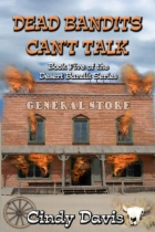 Dead Bandits Can't Talk by Cindy Davis book cover