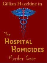 The Hospital Homicides Murder Case by George F. Worts book cover