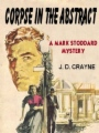 Corpse in the Abstract - A Mark Stoddard Mystery book cover