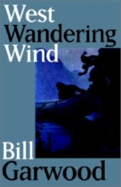 West Wandering Wind by Bill Garwood book cover