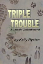 Triple Trouble: A Cassidy Callahan Novel by Kelly Rysten book cover