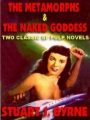 The Metamorphs & The Naked Goddess book cover.