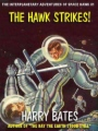 The Hawk Strikes!: Space Hawk 1 book cover.