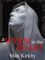 A Wyrm In The Heart by Matt Kirkby book cover