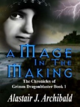 A Mage In The Making by Alastair J Archibald book cover