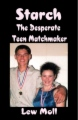 Starch: The Desperate Teen Matchmaker book cover