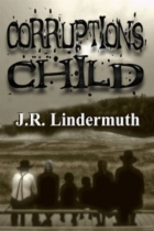 Corruption's Child by J. R. Lindermuth book cover