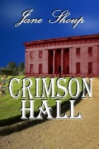 Crimson Hall by Jane Shoup book cover