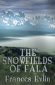 The Snowfields of Fala book cover