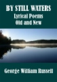 By Still Waters, Lyrical Poems Old and New book cover