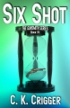 Six Shot - The Gunsmith Series, Book IV book cover