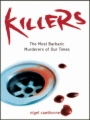 Killers - The Most Barbaric Murderers of Our Time book cover
