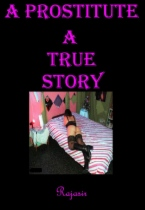 A Prostitute - A True Story by Rajasir book cover
