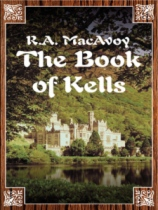 Book of Kells by R. A. MacAvoy book cover