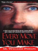 Every Move You Make by M. William Phelps book cover
