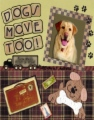 Dogs Move Too! book cover