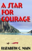 A Star for Courage by Elizabeth C. Main book cover