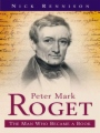 Peter Mark Roget: The Man Who Became a Book book cover.