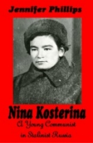 Nina Kosterina: A Young Communist in Stalinist Russia by Jennifer Phillips book cover