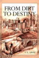From Dirt to Destiny book cover