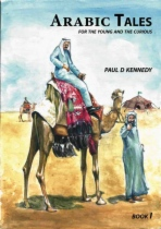 Arabic Tales for the Young and the Curious - Book I by Paul D Kennedy book cover