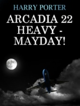 Arcadia 22 Heavy - Mayday! by Harry Porter book cover