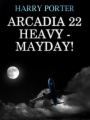 Arcadia 22 Heavy - Mayday! book cover