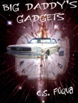 Big Daddy's Gadgets by C. S. Fuqua book cover