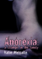 Anorexia - A Stranger in the Family by Katie Metcalfe book cover